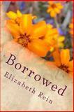 Borrowed, Elizabeth Rein, 1492131555