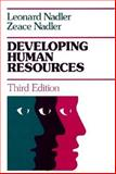 Developing Human Resources : Concepts and a Model, Nadler, Leonard and Nadler, Zeace, 1555421555