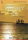 An Odyssey of Joy : The Message of Philippians, Gordon, Sam, 1840301554