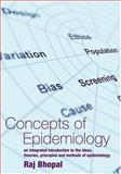 Concepts of Epidemiology : An Integrated Introduction to the Ideas, Theories, Principles and Methods of Epidemiology, Bhopal, Raj S. and Last, John, 0192631551