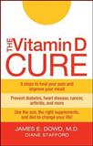 The Vitamin D Cure, Dowd, James and Stafford, Diane, 0470131551