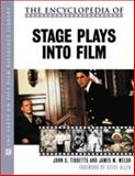 The Encyclopedia of Stage Plays into Film, Tibbetts, John C. and Welsh, James M., 0816041555