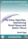 The Schur Algorithm, Reproducing Kernel Spaces and System Theory, Alpay, Daniel, 0821821555