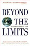 Beyond the Limits : Confronting Global Collapse, Envisioning a Sustainable Future, Meadows, Donella H. and Meadows, Dennis L., 0930031555