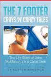 The 7 Footer Crays 'N' Crazy Tales, Karren McMahon, 1479731552