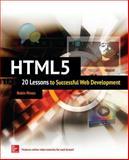HTML: 20 Lessons to Successful Web Development, Nixon, Robin, 0071841555