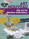 Art Nouveau Clip Art for Machine Embroidery, Alan Weller, 0486991555