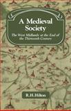 A Medieval Society : The West Midlands at the End of the Thirteenth Century, Hilton, R. H., 0521081556