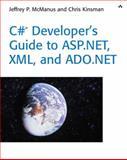 C# Developer's Guide to ASP. Net, XML and ADO. Net, McManus, Jeffrey P. and Kinsman, Chris, 0672321556