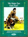We Made Our Own Fun!, Reiman Publications Staff, 0898211557