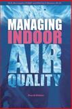 Managing Indoor Air Quality, Burroughs, Barney and Hansen, Shirley J., 1420071556