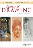 Secrets of Drawing - Figures and Faces, Craig Nelson, 1440321558