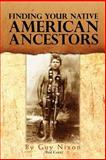 Finding Your Native American Ancestors, Guy (Red Corn) Nixon, 1462891551