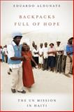 Backpacks Full of Hope : The UN Mission in Haiti, Aldunate, Eduardo, 1554581559