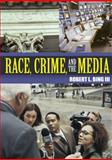 Race, Crime and the Media, Bing, Robert, 0073401560