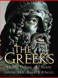 The Greeks : History, Culture, and Society, Powell, Barry B. and Morris, Ian B., 013921156X