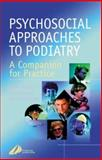 Psychosocial Approaches to Podiatry : A Companion for Practice, Mandy, Anne and Lucas, Kevin, 044307156X