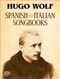 Spanish and Italian Songbooks, Hugo Wolf, 0486261565