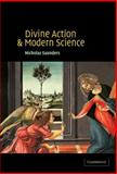 Divine Action and Modern Science, Saunders, Nicholas, 0521801567