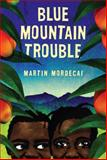 Blue Mountain Trouble, Martin Mordecai, 0545041562