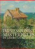 Impressionist Masterpieces in American Museums, Robert Boardingham, 0883631563