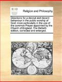 Directions for a Devout and Decent Behaviour in the Public Worship of God, See Notes Multiple Contributors, 1170251560
