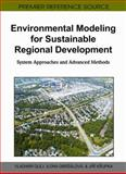 Environmental Modeling for Sustainable Regional Development : System Approaches and Advanced Methods, Vladimír Olej, 1609601564