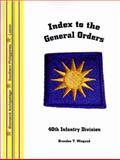 Index to the General Order of the 40th Infantry Division, in World War II, , 1932891560