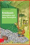 Kreidezeit - Lehrerjahre Sind Keine Herrenjahre, Matzkowski, Bernd, 352570156X