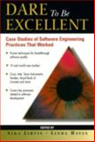 Dare to Be Excellent : Case Studies of Software Engineering Practices That Work, Hayes, Linda J. and Jarvis, Alka, 0130811564
