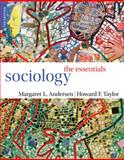 Sociology : The Essentials, Andersen, Margaret L. and Taylor, Howard F., 1111831564