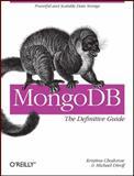 MongoDB : The Definitive Guide, Dirolf, Michael and Chodorow, Kristina, 1449381561