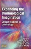 Expanding the Criminological Imagination : Critical Readings in Criminology, , 1843921561