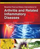 Bioactive Food As Dietary Interventions for Arthritis and Related Inflammatory Diseases : Bioactive Food in Chronic Disease States, , 012397156X