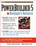 Powerbuilder 5 Developer's Resource : Client/Server Programming for the Enterprise, Schumacher, Robin and Bosworth, Billy, 0132711567