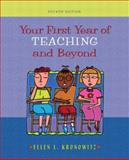 Your First Year of Teaching and Beyond, Kronowitz, Ellen L., 0205381561