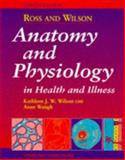 Ross and Wilson Anatomy and Physiology in Health and Illness, Wilson, Kathleen J. and Waugh, Anne, 0443051569