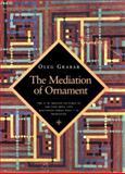 The Mediation of Ornament, Oleg Grabar, 0691001561