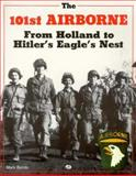 101st Airborne : From Holland to Hitler's Eagle's Nest, Bando, Mark A., 0760301565