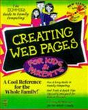 Creating Web Pages for Kids and Parents, Holden, Greg and Dummies Technical Press Staff, 0764501569