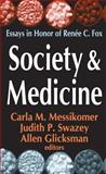 Society and Medicine : Essays in Honor of Renee C. Fox, Fox, Renee C., 0765801566