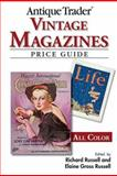 Antique Trader Vintage Magazines Price Guide, Richard Russell and Elaine Gross Russell, 0896891569