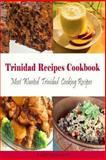 Trinidad Recipes Cookbook, K. Reynolds-James, 1492841560