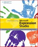 Introducing Microsoft Expression Studio : Using Design, Web, Blend, and Media to Create Professional Digital Content, Holden, Greg, 159863156X
