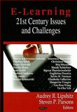 E-Learning : 21st Century Issues and Challenges, Audrey R. Lipshitz, 1604561564