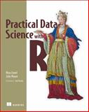 Practical Data Science with R, Zumel, Nina and Mount, John, 1617291560
