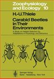 Carabid Beetles in Their Environments : A Study on Habitat Selection by Adaptations in Physiology and Behaviour, Thiele, H. U. and Wieser, J., 3642811566