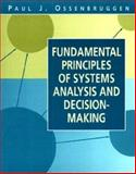 Fundamental Principles of Systems Analysis and Decision-Making, Ossenbruggen, Paul J., 0471521566