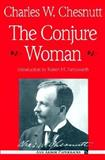 The Conjure Woman, Chesnutt, Charles Waddell, 0472061569