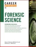 Career Opportunities in Forensic Science, Echaore-McDavid, Susan and McDavid, Richard A., 0816061564